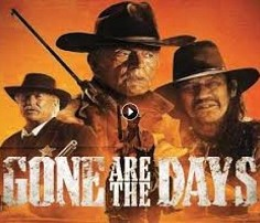 مشاهدة فيلم Gone Are the Days 2018 مترجم كامل HD اون لاين